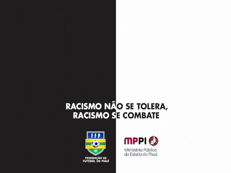 FFP e MP-PI lançam campanha contra o racismo no futebol